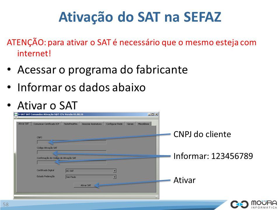 Ativação do SAT na SEFAZ ATENÇÃO: para ativar o SAT é necessário que o mesmo esteja com internet.