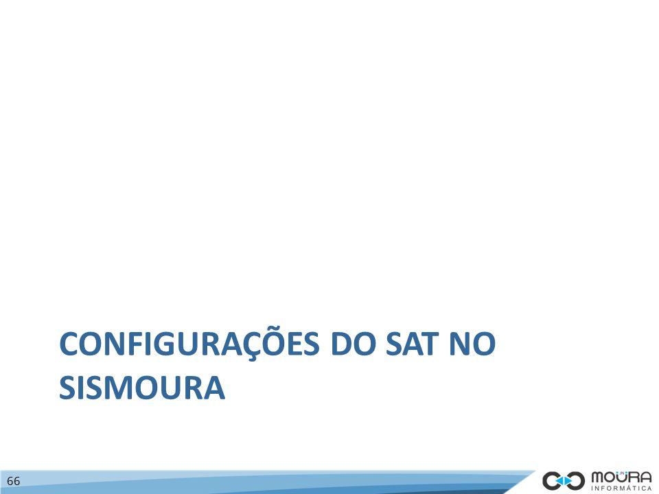 CONFIGURAÇÕES DO SAT NO SISMOURA 66