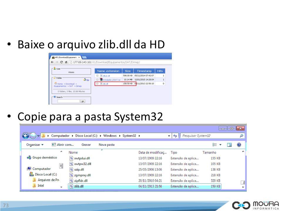 Baixe o arquivo zlib.dll da HD Copie para a pasta System32 73