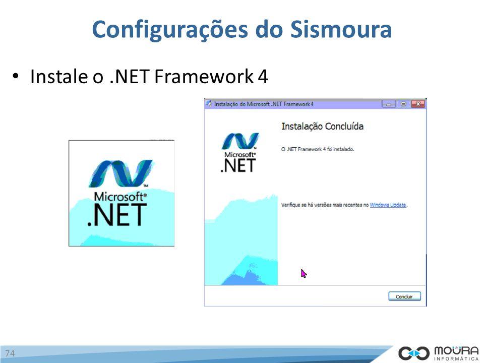 Configurações do Sismoura Instale o.NET Framework 4 74