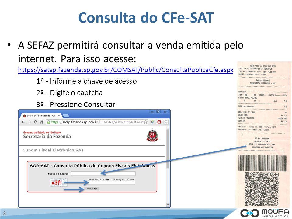 Consulta do CFe-SAT A SEFAZ permitirá consultar a venda emitida pelo internet.