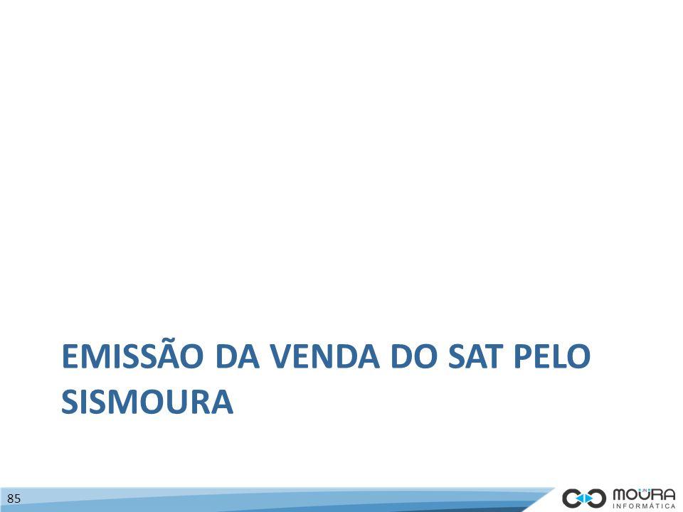 EMISSÃO DA VENDA DO SAT PELO SISMOURA 85