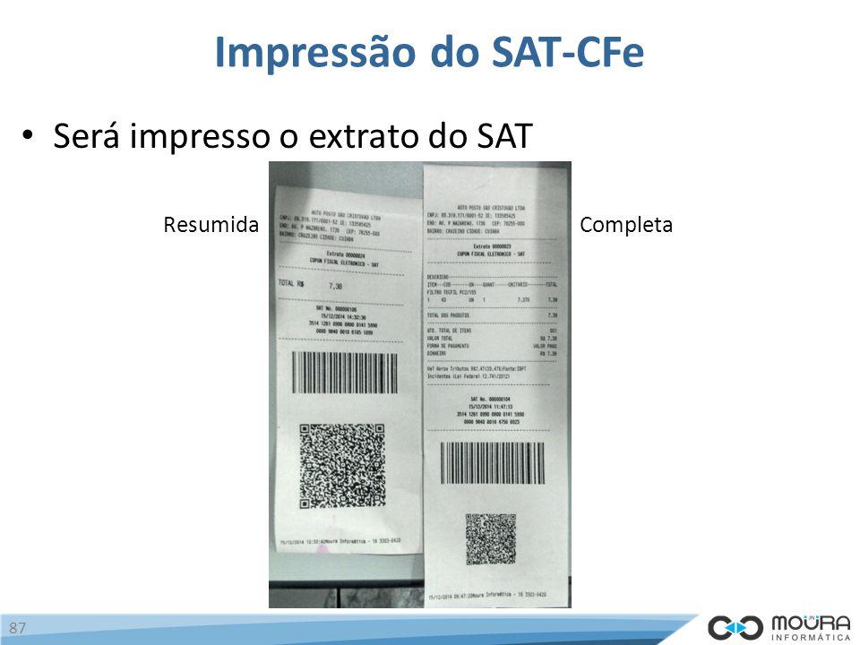 Impressão do SAT-CFe 87 ResumidaCompleta Será impresso o extrato do SAT