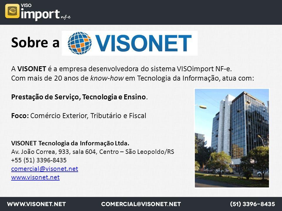 Sobre a A VISONET é a empresa desenvolvedora do sistema VISOimport NF-e. Com mais de 20 anos de know-how em Tecnologia da Informação, atua com: Presta