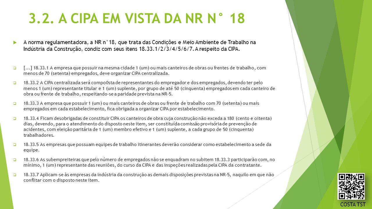3.2. A CIPA EM VISTA DA NR N° 18  A norma regulamentadora, a NR n°18, que trata das Condições e Meio Ambiente de Trabalho na Indústria da Construção,