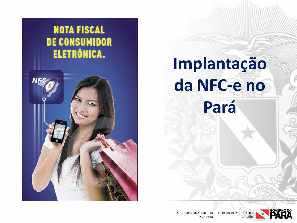 Secretaria Especial de Gestão Secretaria de Estado da Fazenda Implantação da NFC-e no Pará