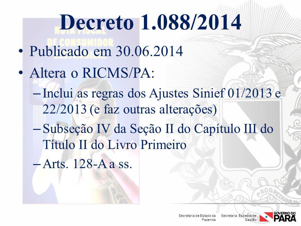 Secretaria Especial de Gestão Secretaria de Estado da Fazenda Decreto 1.088/2014 Publicado em 30.06.2014 Altera o RICMS/PA: – Inclui as regras dos Aju