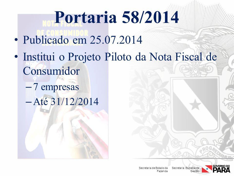 Secretaria Especial de Gestão Secretaria de Estado da Fazenda Portaria 58/2014 Publicado em 25.07.2014 Institui o Projeto Piloto da Nota Fiscal de Con