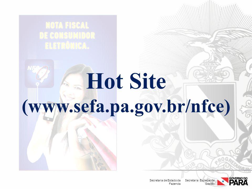 Secretaria Especial de Gestão Secretaria de Estado da Fazenda Hot Site (www.sefa.pa.gov.br/nfce)