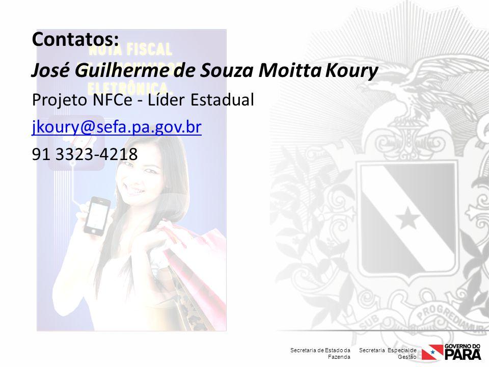 Secretaria Especial de Gestão Secretaria de Estado da Fazenda Contatos: José Guilherme de Souza Moitta Koury Projeto NFCe - Líder Estadual jkoury@sefa