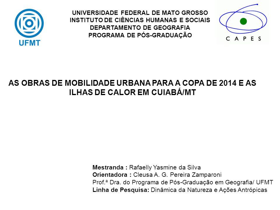  Cuiabá capital do Estado de Mato Grosso com população 551.098 habitantes (IBGE, 2010) com área de unidade territorial em 3.538,17 Km² (SEPLAN-MT, 2010), foi escolhida como uma das doses sedes Copa do Mundo FIFA de 2014.