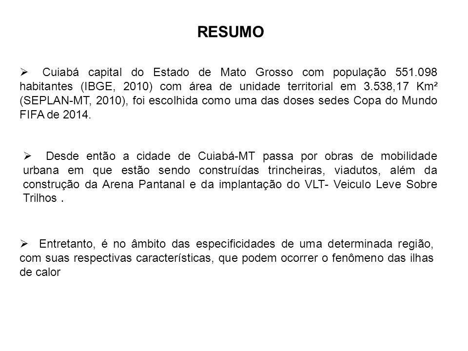  Cuiabá capital do Estado de Mato Grosso com população 551.098 habitantes (IBGE, 2010) com área de unidade territorial em 3.538,17 Km² (SEPLAN-MT, 20