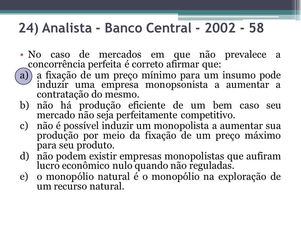 No caso de mercados em que não prevalece a concorrência perfeita é correto afirmar que: a)a fixação de um preço mínimo para um insumo pode induzir uma