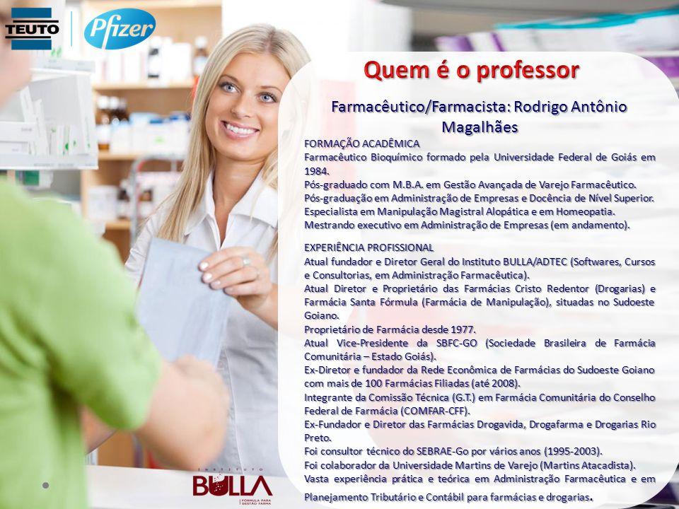 Farmacêutico/Farmacista: Rodrigo Antônio Magalhães FORMAÇÃO ACADÊMICA Farmacêutico Bioquímico formado pela Universidade Federal de Goiás em 1984. Pós-