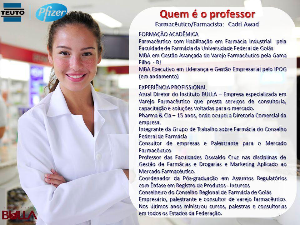 Farmacêutico/Farmacista: Cadri Awad FORMAÇÃO ACADÊMICA Farmacêutico com Habilitação em Farmácia Industrial pela Faculdade de Farmácia da Universidade