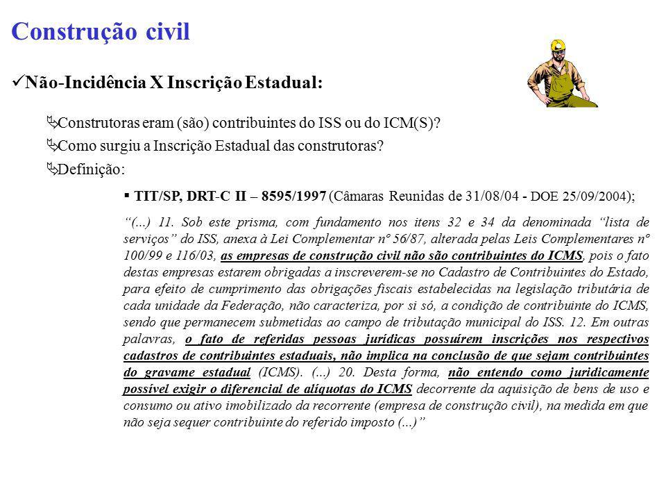 Construção civil Não-Incidência X Inscrição Estadual:  Construtoras eram (são) contribuintes do ISS ou do ICM(S)?  Como surgiu a Inscrição Estadual