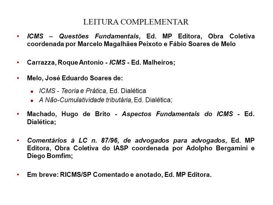 LEITURA COMPLEMENTAR ICMS – Questões Fundamentais, Ed. MP Editora, Obra Coletiva coordenada por Marcelo Magalhães Peixoto e Fábio Soares de Melo Carra
