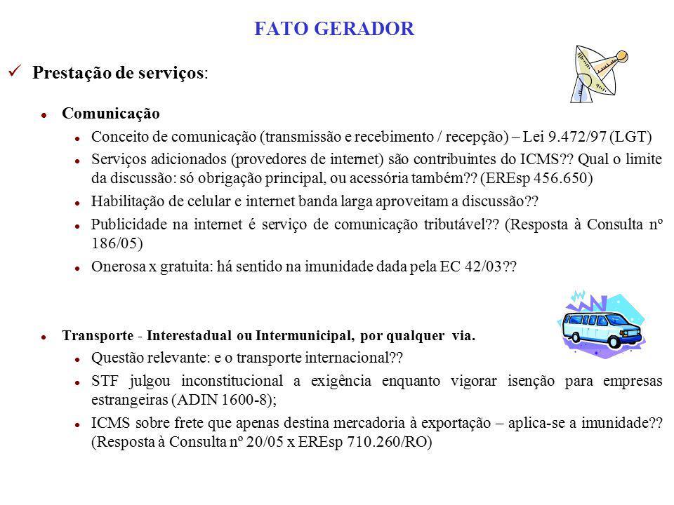 Prestação de serviços: l Comunicação l Conceito de comunicação (transmissão e recebimento / recepção) – Lei 9.472/97 (LGT) l Serviços adicionados (pro