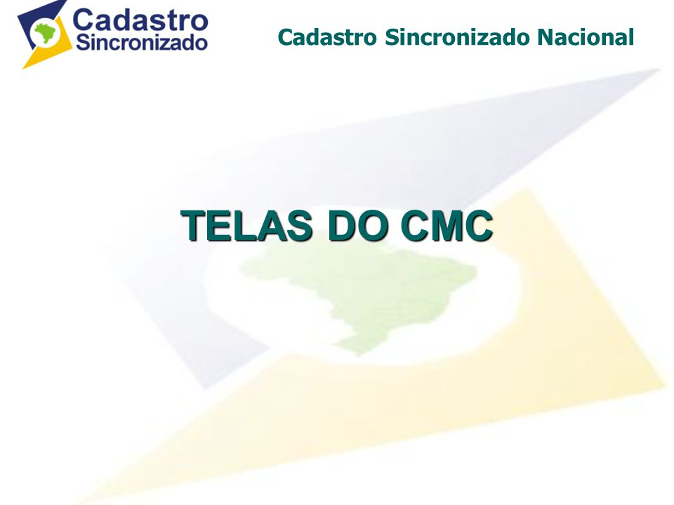Cadastro Sincronizado Nacional TELAS DO CMC