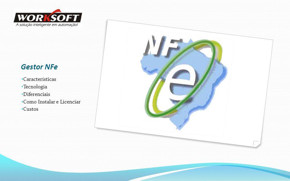 Gestor NFe Características Tecnologia Diferenciais Como Instalar e Licenciar Custos