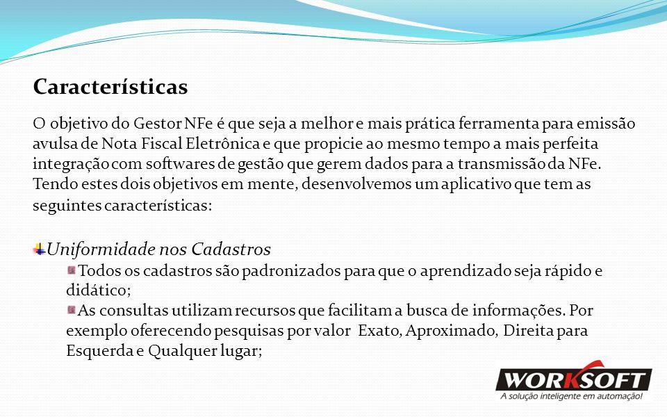 Características O objetivo do Gestor NFe é que seja a melhor e mais prática ferramenta para emissão avulsa de Nota Fiscal Eletrônica e que propicie ao
