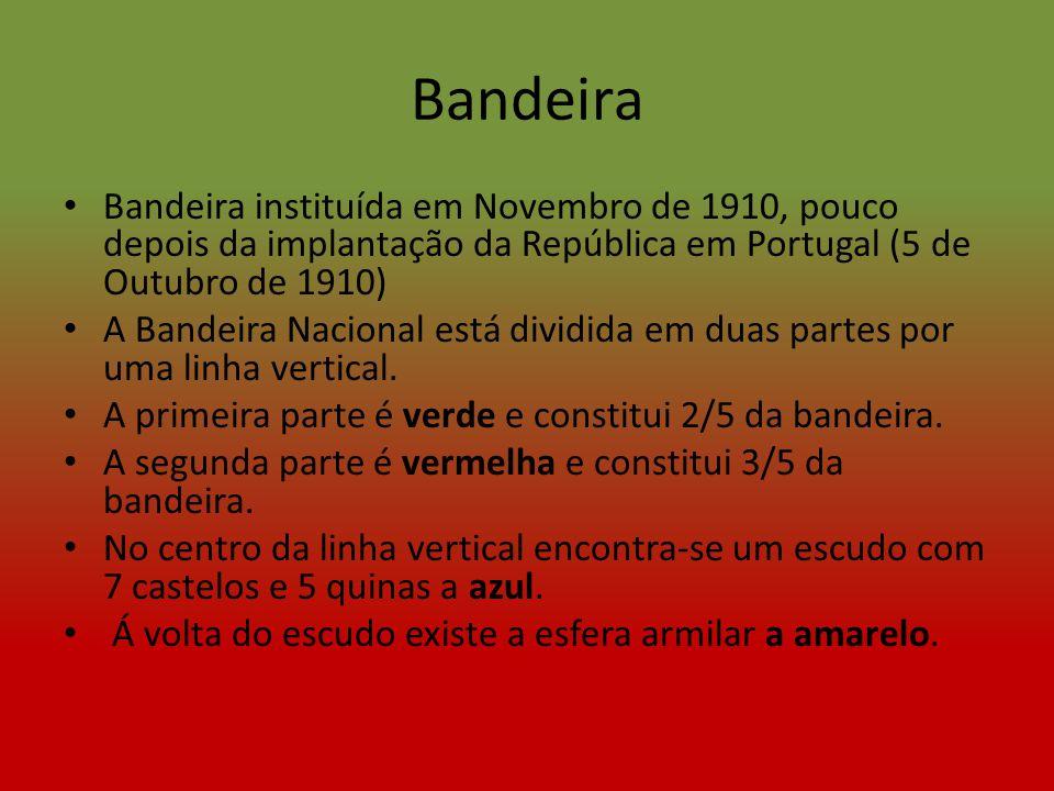 Bandeira Bandeira instituída em Novembro de 1910, pouco depois da implantação da República em Portugal (5 de Outubro de 1910) A Bandeira Nacional está