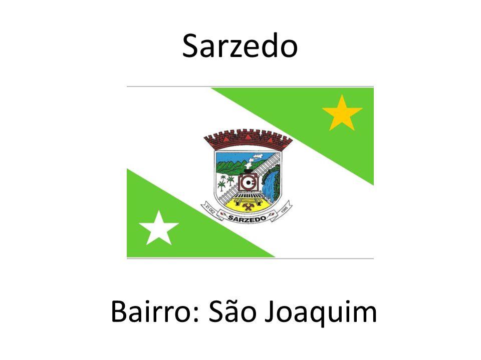 Sarzedo Bairro: São Joaquim