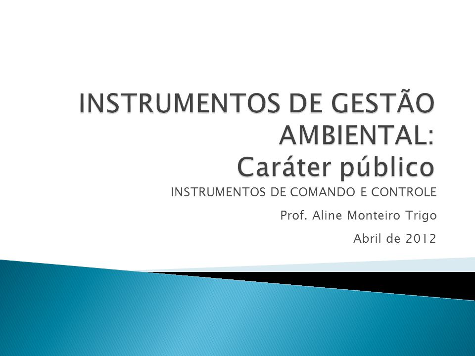 INSTRUMENTOS DE COMANDO E CONTROLE Prof. Aline Monteiro Trigo Abril de 2012