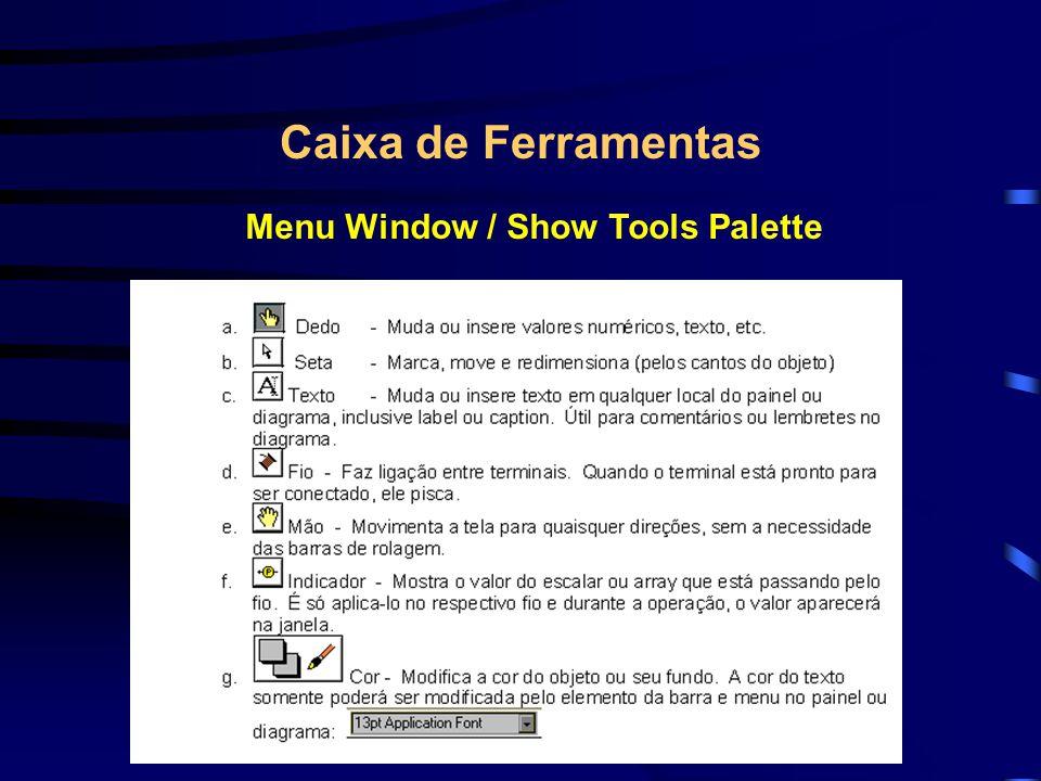 Caixa de Ferramentas Menu Window / Show Tools Palette