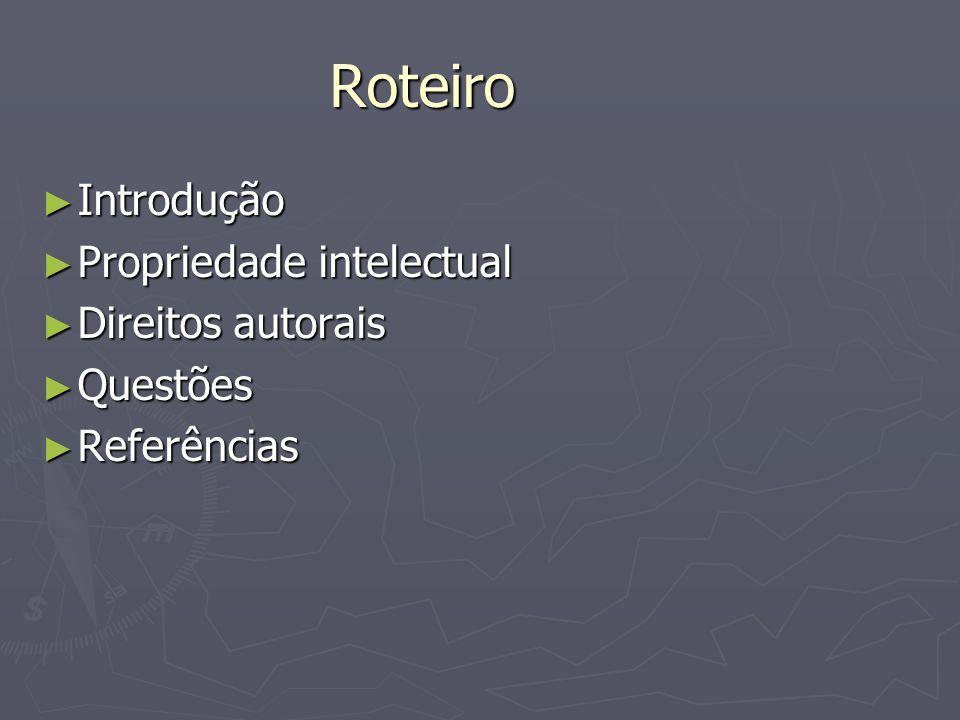 Introdução ► Propriedade intelectual em produções científicas  pesquisadores X difusão da informação