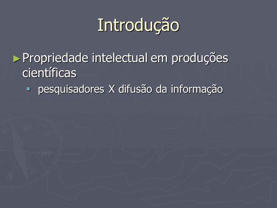 Propriedade intelectual ► Idéia: autor ou criador do novo bem determina, dentro de limites socialmente aceitos e legalmente protegidos, as condições sob as quais o bem pode ser usado por terceiros.
