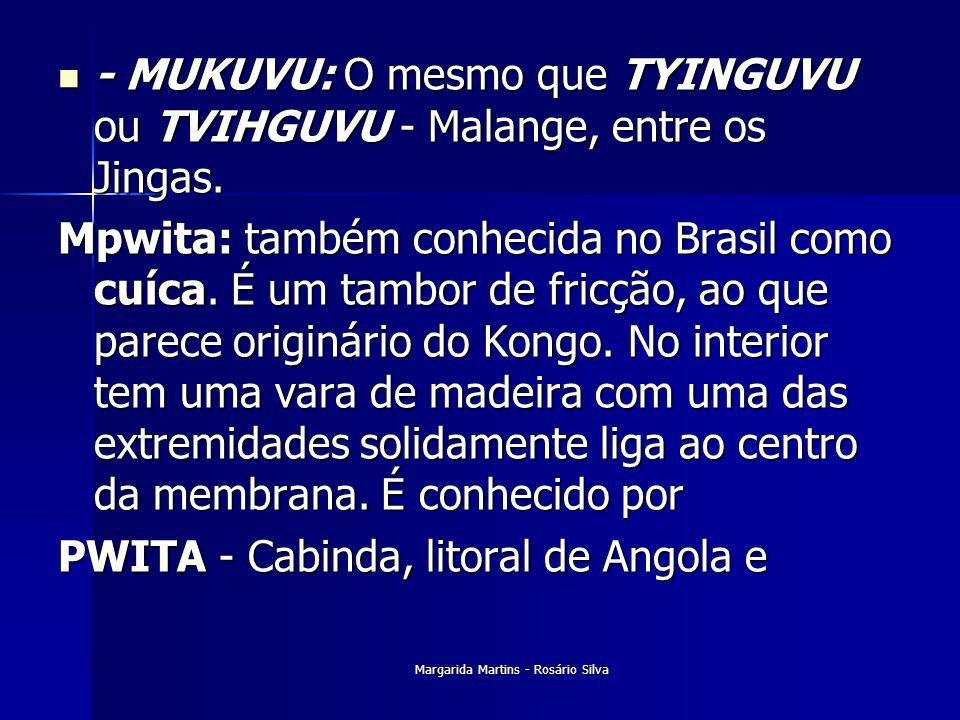 Margarida Martins - Rosário Silva - MUKUVU: O mesmo que TYINGUVU ou TVIHGUVU - Malange, entre os Jingas. - MUKUVU: O mesmo que TYINGUVU ou TVIHGUVU -