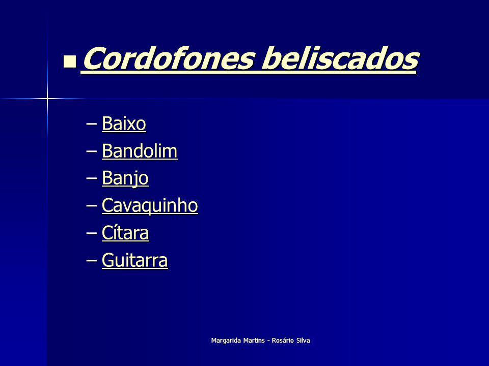 Margarida Martins - Rosário Silva Cordofones beliscados Cordofones beliscados Cordofones beliscados Cordofones beliscados –Baixo Baixo –Bandolim Bando