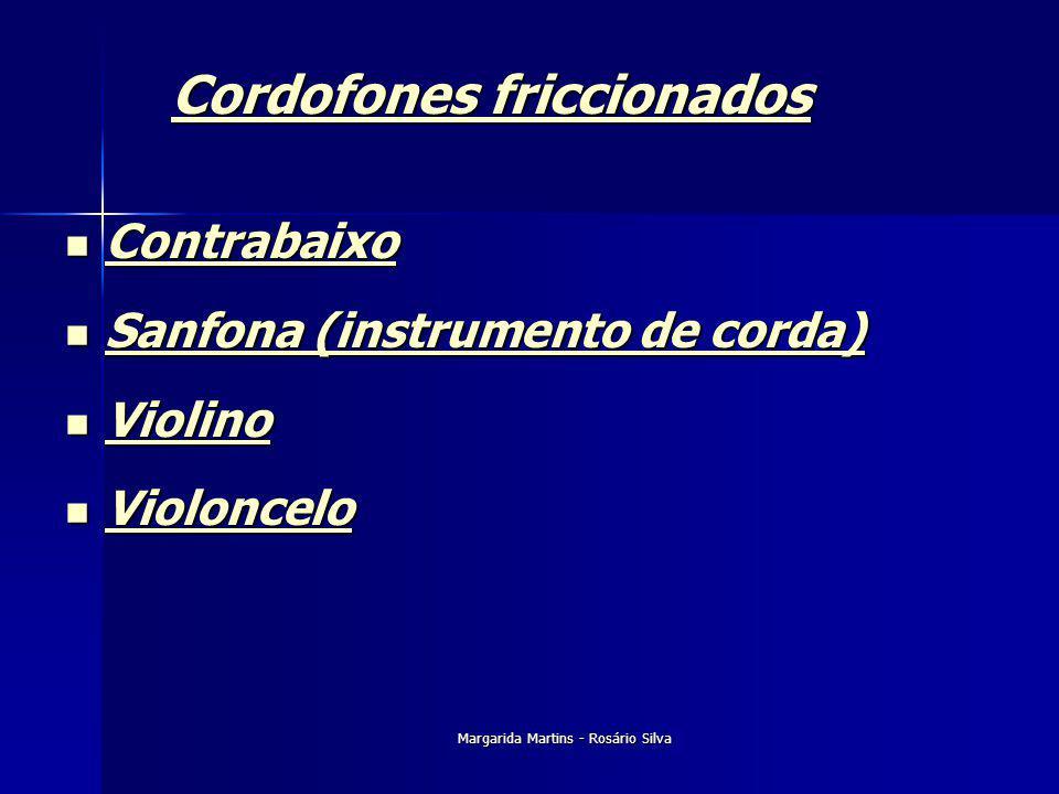 Margarida Martins - Rosário Silva Cordofones friccionados Cordofones friccionados Contrabaixo Contrabaixo Contrabaixo Sanfona (instrumento de corda) S