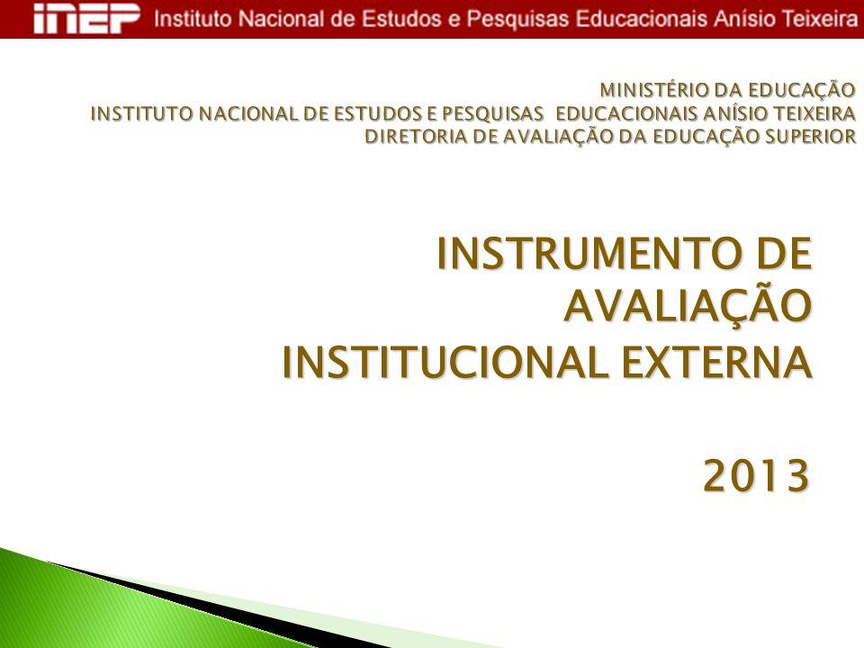 INSTRUMENTO DE AVALIAÇÃO INSTITUCIONAL EXTERNA 2013