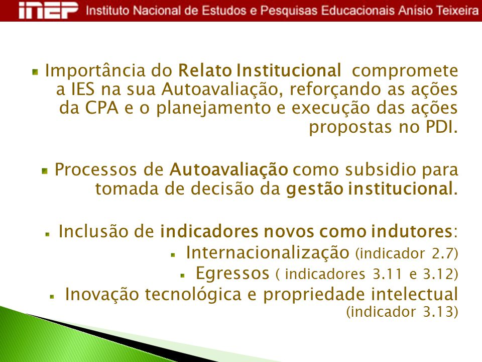 Importância do Relato Institucional compromete a IES na sua Autoavaliação, reforçando as ações da CPA e o planejamento e execução das ações propostas