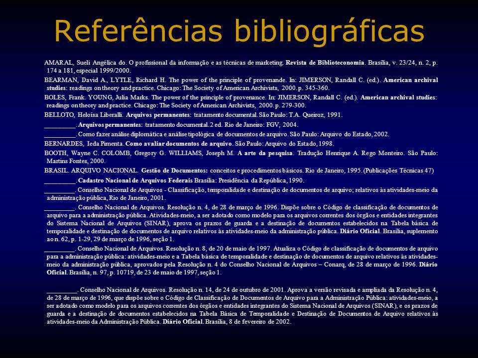 Referências bibliográficas AMARAL, Sueli Angélica do. O profissional da informação e as técnicas de marketing. Revista de Biblioteconomia. Brasília, v