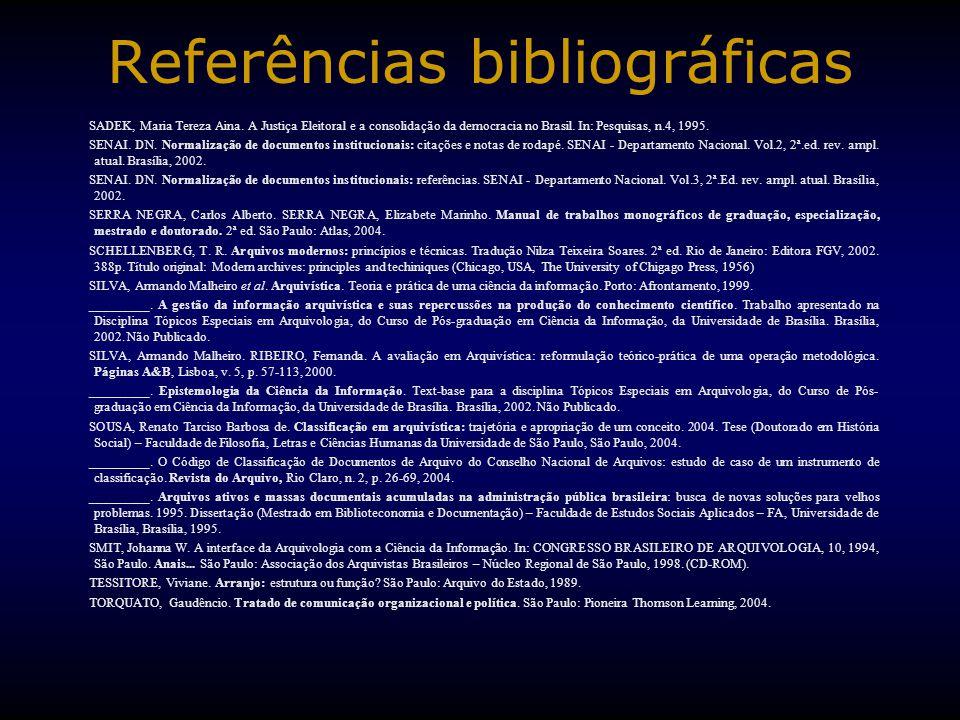 Referências bibliográficas SADEK, Maria Tereza Aina. A Justiça Eleitoral e a consolidação da democracia no Brasil. In: Pesquisas, n.4, 1995. SENAI. DN