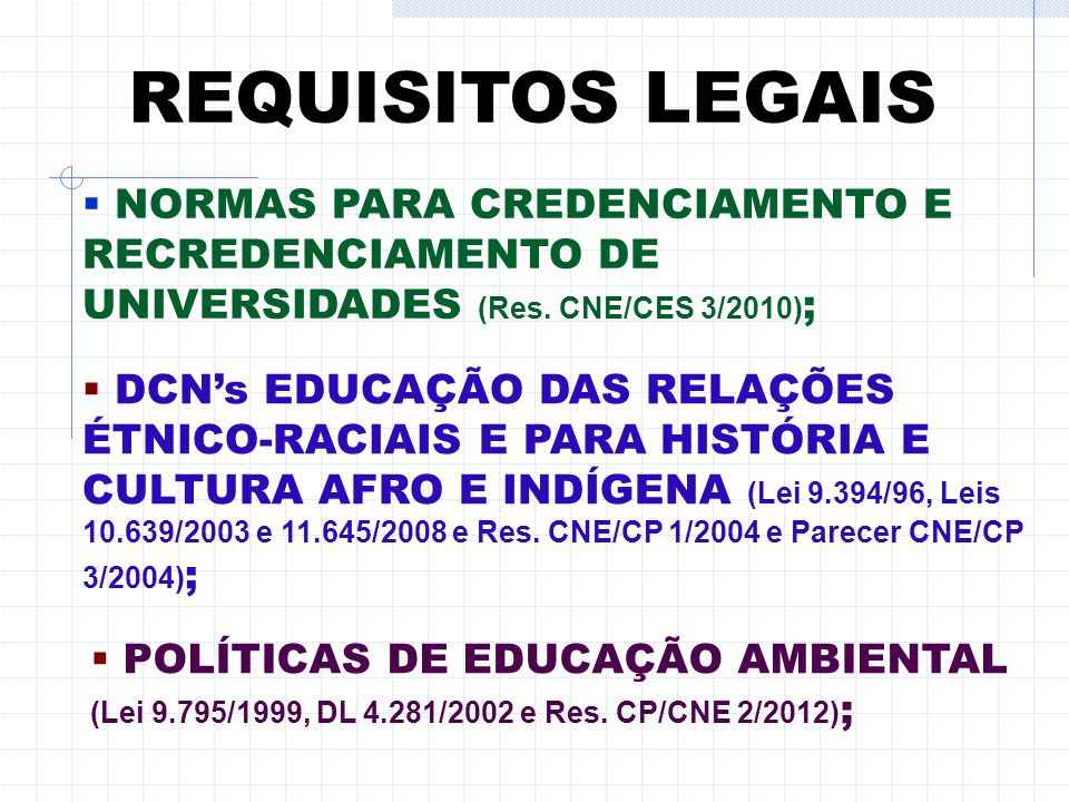 REQUISITOS LEGAIS  REGIME DE TRAB. DO CORPO DOCENTE (UNIVERSIDADES = mínimo de 1/3 de docentes com regime de trabalho TI, cfe. Lei 9.394 e Res CNE/CE