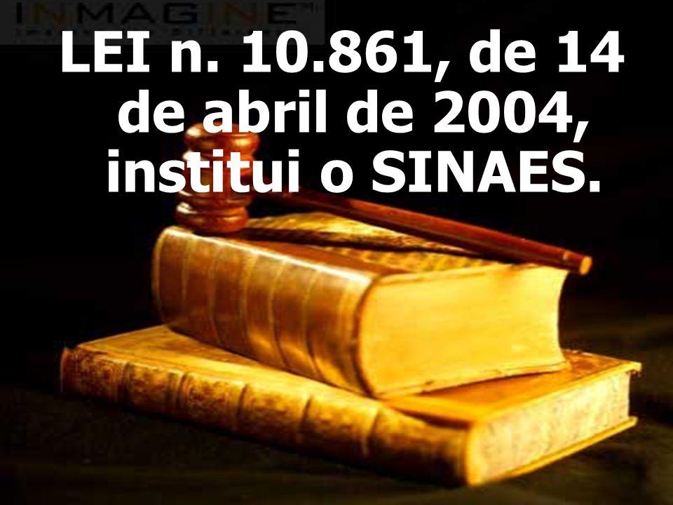 LEI n. 10.861, de 14 de abril de 2004, institui o SINAES.