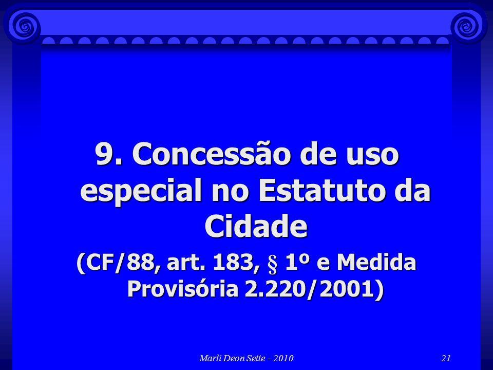 Marli Deon Sette - 201021 9. Concessão de uso especial no Estatuto da Cidade (CF/88, art. 183, § 1º e Medida Provisória 2.220/2001)