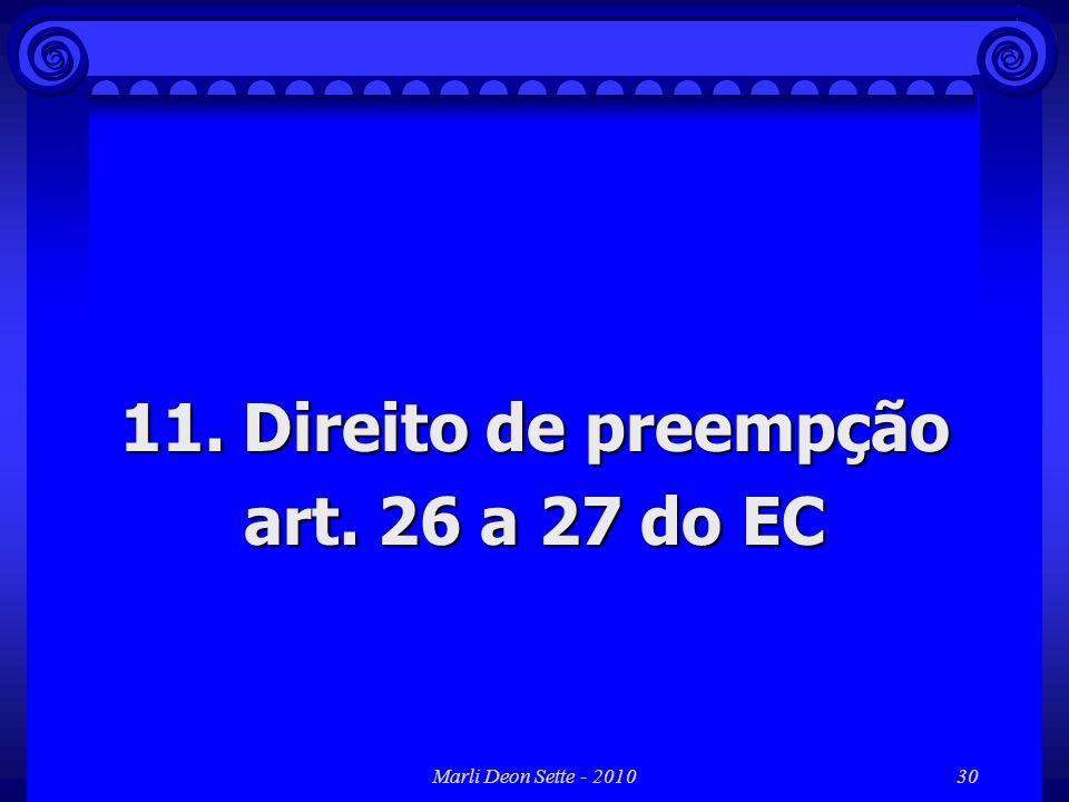 Marli Deon Sette - 201030 11. Direito de preempção art. 26 a 27 do EC