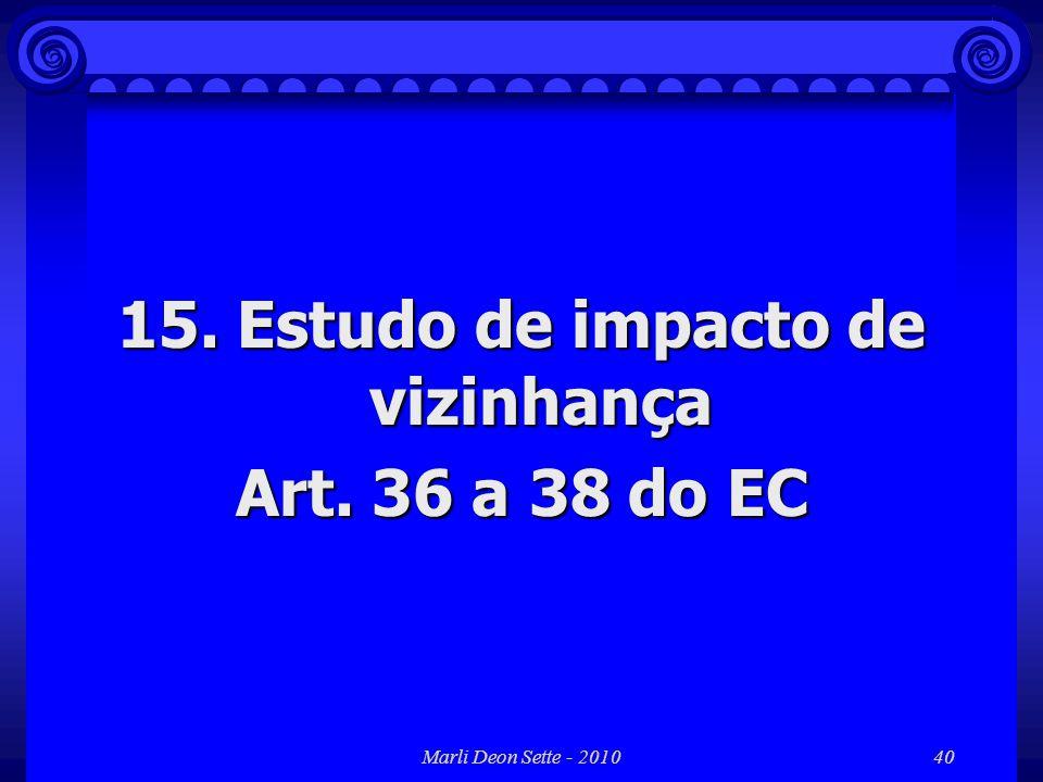 Marli Deon Sette - 201040 15. Estudo de impacto de vizinhança Art. 36 a 38 do EC