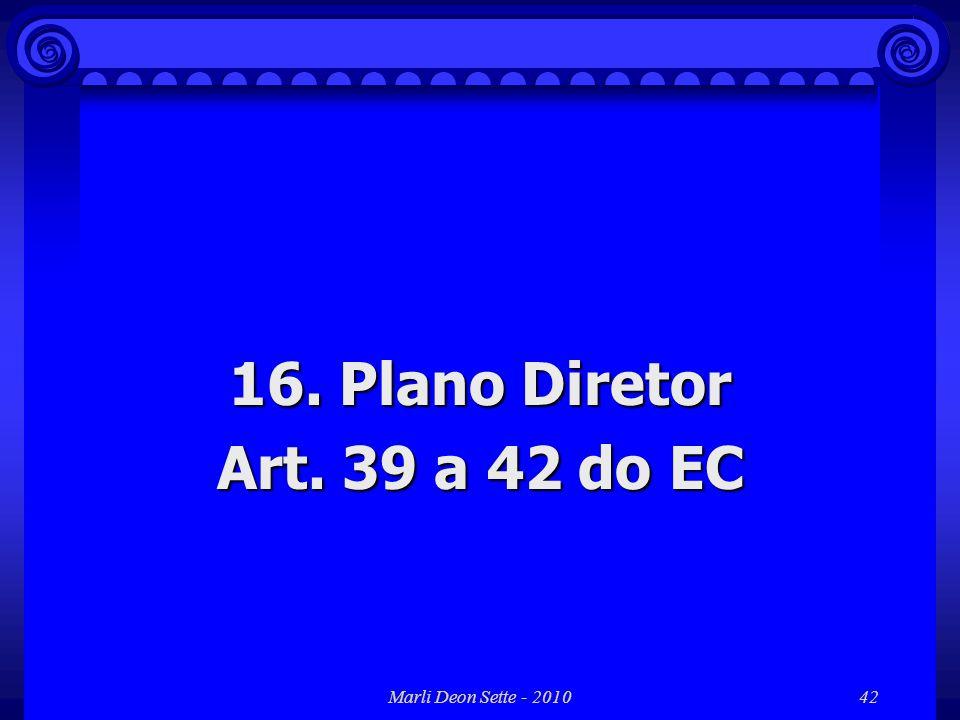 Marli Deon Sette - 201042 16. Plano Diretor Art. 39 a 42 do EC