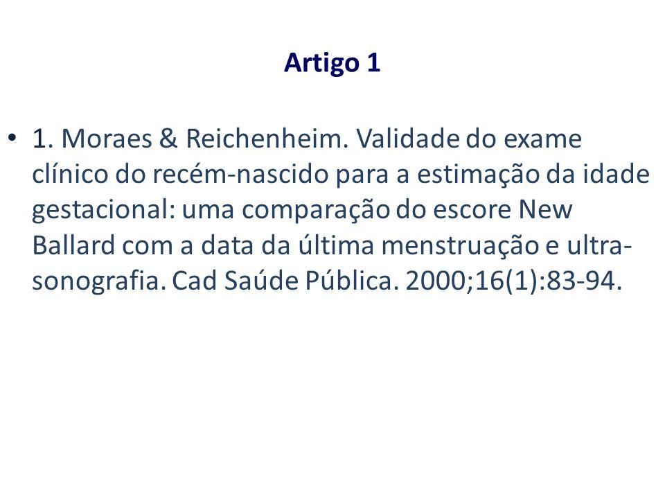 Artigo 1 1. Moraes & Reichenheim. Validade do exame clínico do recém-nascido para a estimação da idade gestacional: uma comparação do escore New Balla