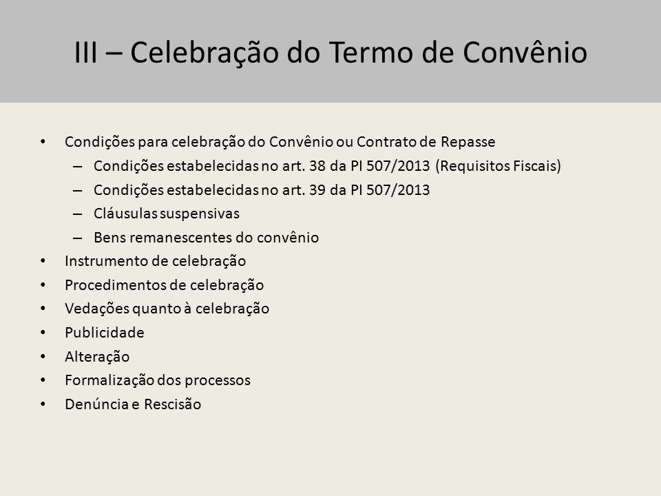 III.1 – Condições para celebração Requisitos Fiscais: Lei de Responsabilidade Fiscal – Da Transparência da Gestão Fiscal.