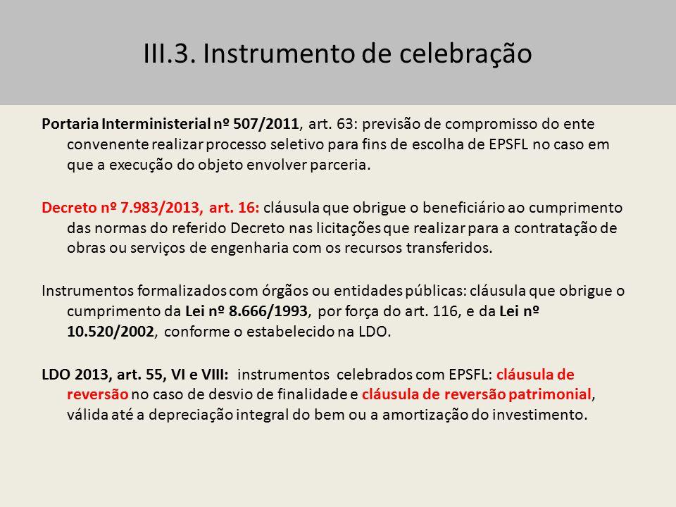 III.4.Procedimentos de celebração Atendimento das exigências formais, legais e normativas.