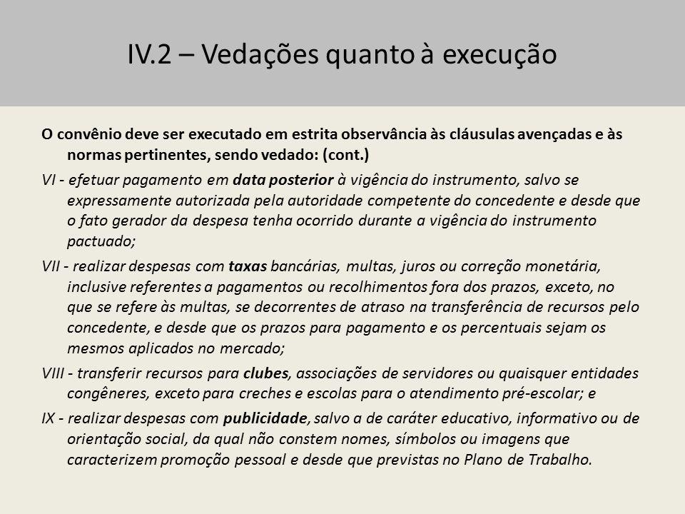 IV.3 – Contratações Contratações no âmbito dos dos convênios com órgãos federais: Irregularidade: contratações com dirigentes do Sistema S, incluindo o Presidente e Vice-Presidente do Conselho Deliberativo, contrariando o dispositivos estatutários, o Regulamento de Licitações e Contratos do Sistema SEBRAE,e o princípio constitucional da moralidade (Acórdão nº 5.195/2012-1ª Câmara).