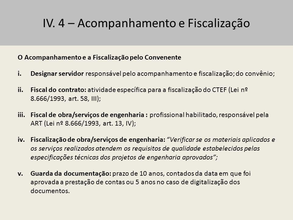 V – Prestação de Contas 1 – Regras gerais Princípio constitucional: todo órgão ou entidade que receber recursos públicos está sujeito a prestar contas da sua boa e regular aplicação.