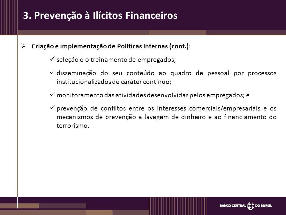  Criação e implementação de Políticas Internas (cont.): seleção e o treinamento de empregados; disseminação do seu conteúdo ao quadro de pessoal por